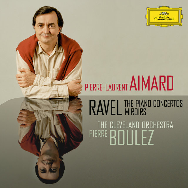 Ravel: The Piano Concertos; Miroirs
