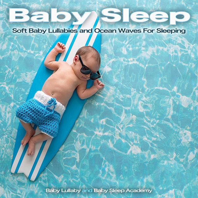Baby Sleep: Soft Baby Lullabies and Ocean Waves For Sleeping