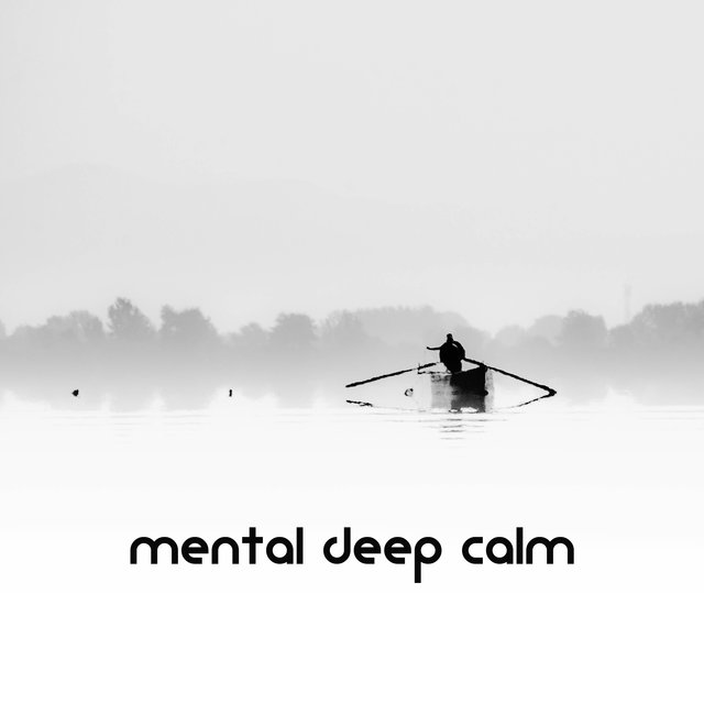 Mental Deep Calm (Slow Ambient Chill Mix)
