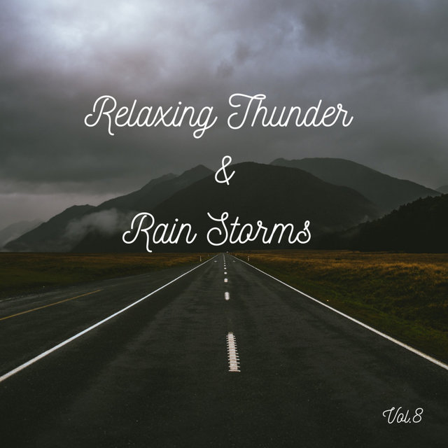 Relaxing Thunder and Rain Storms Vol.8
