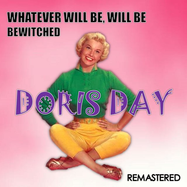 Whatever Will Be, Will Be / Bewitched (Remastered)