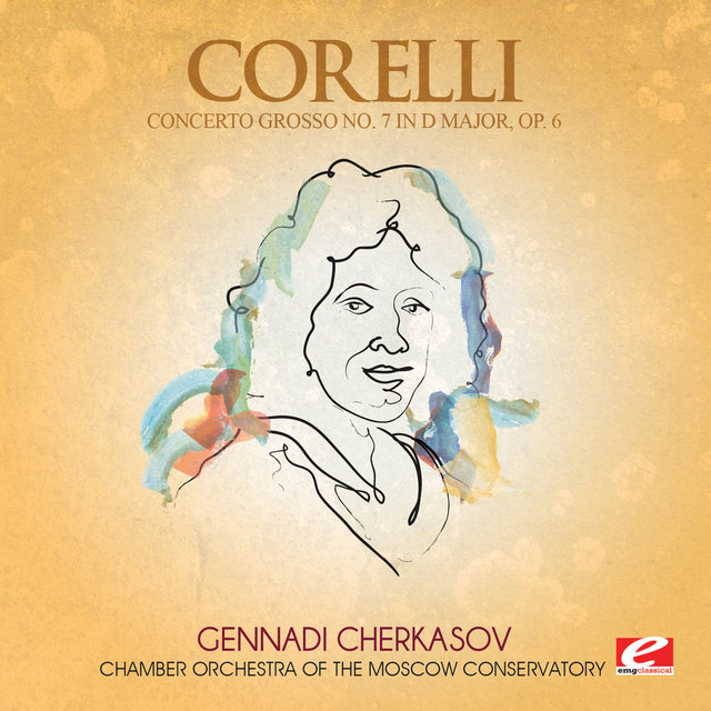 Corelli: Concerto Grosso No. 7 in D Major, Op. 6 (Digitally Remastered)