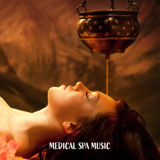 Medical Spa Music (Healing & Wellness, Treatments, Oriental Sounds, Zen Harmony)