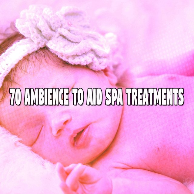70 Ambience to Aid Spa Treatments