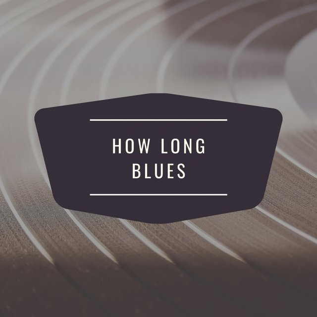 How Long Blues