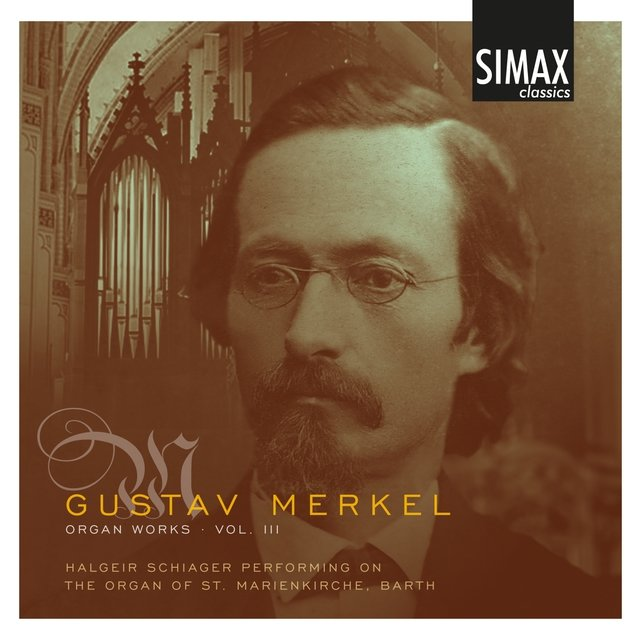 Gustav Merkel Organ Works, Vol. 3