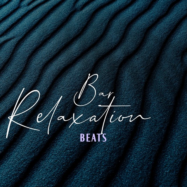 Bar Relaxation Beats