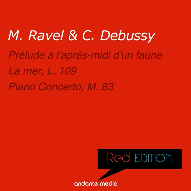 Red Edition - Ravel & Debussy: La mer, L. 109 & Piano Concerto, M. 83