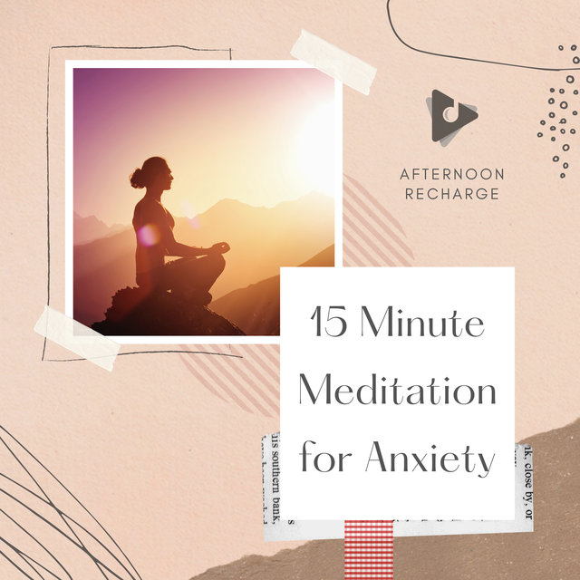 15 Minute Meditation for Anxiety