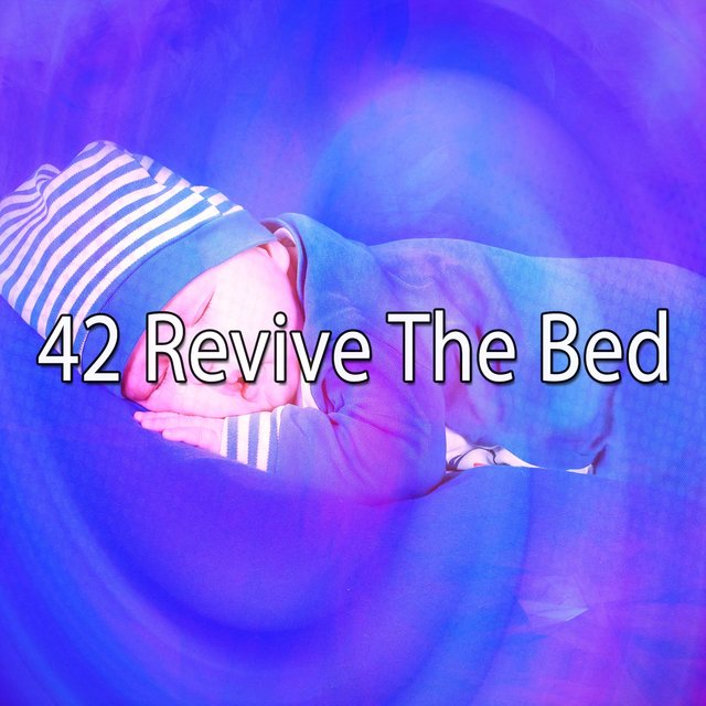 42 Revive the Bed