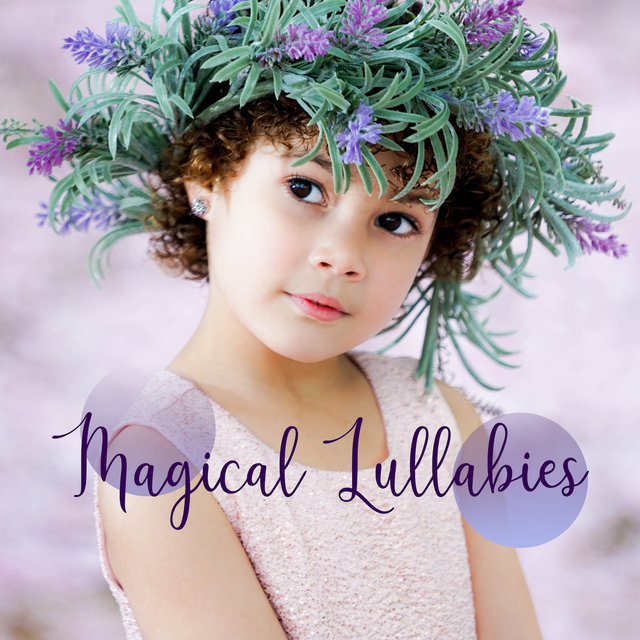 Magical Lullabies: Calm Sleep, New Age Baby Music, Nature Sounds, Calming Melodies to Soft Pillow, Bedtime