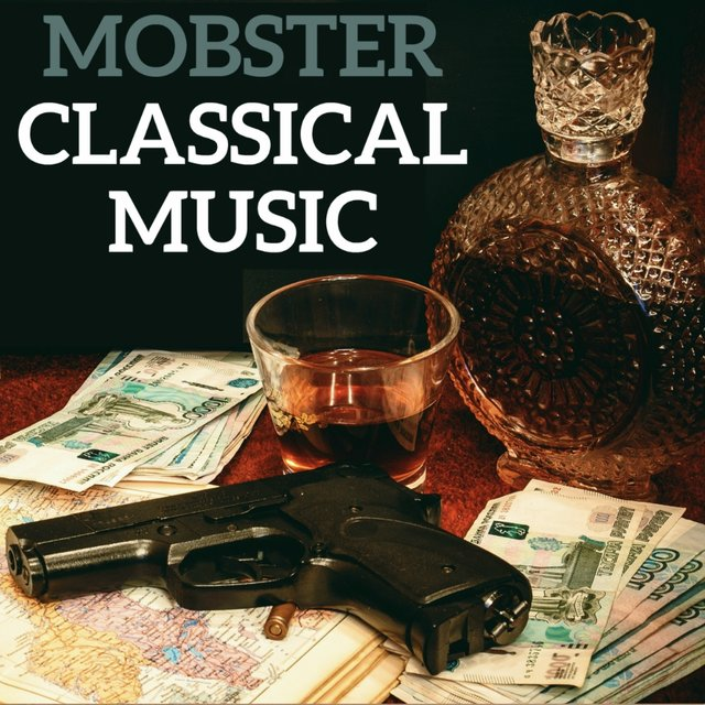 Mobster Classical Music