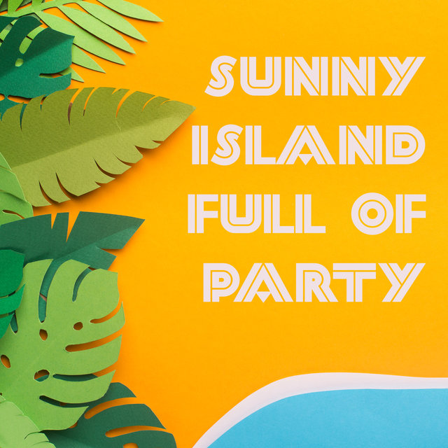 Sunny Island Full of Party Chillout Vibes