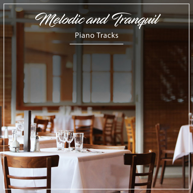 #5 Melodic and Tranquil Piano Tracks