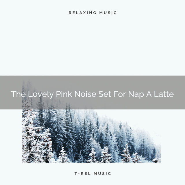 The Lovely Pink Noise Set For Nap A Latte