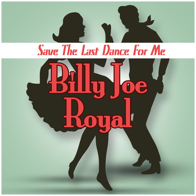 Billy Joe Royal - Save The Last Dance For Me