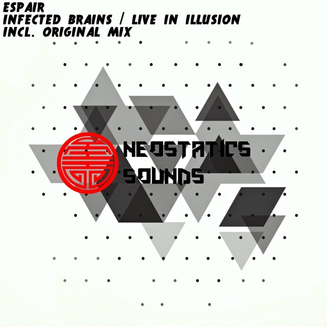 Infected Brains / Live In Illusion