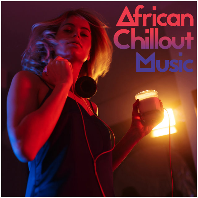 African Chillout Music 2020