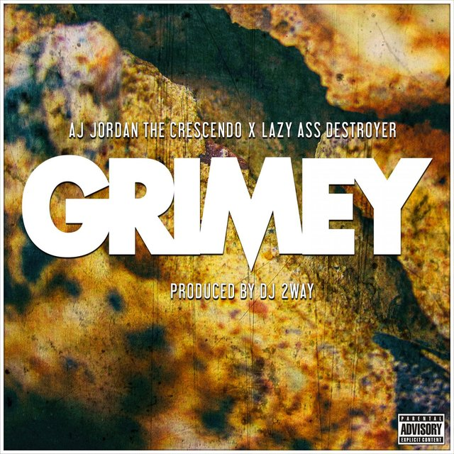 Grimey (feat. Lazy Ass Destroyer)