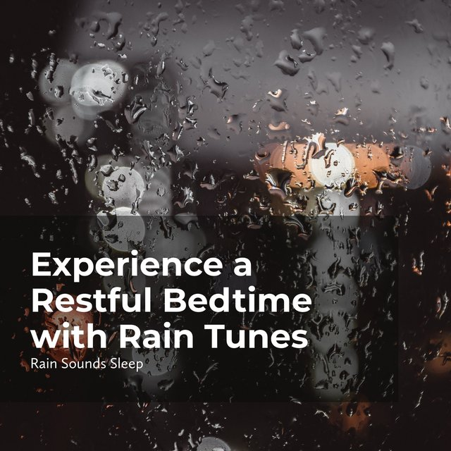Experience a Restful Bedtime with Rain Tunes