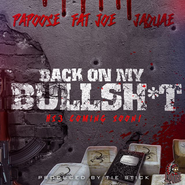 Back On My Bullshit (feat. Fat Joe & Jaquae)