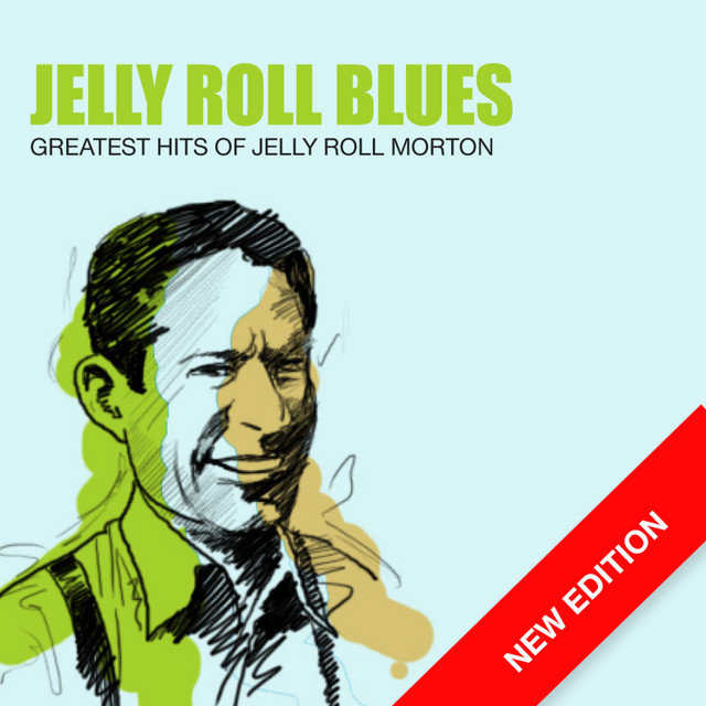 Jelly Roll Blues - Greatest Hits Of Jelly Roll Morton (New Edition)