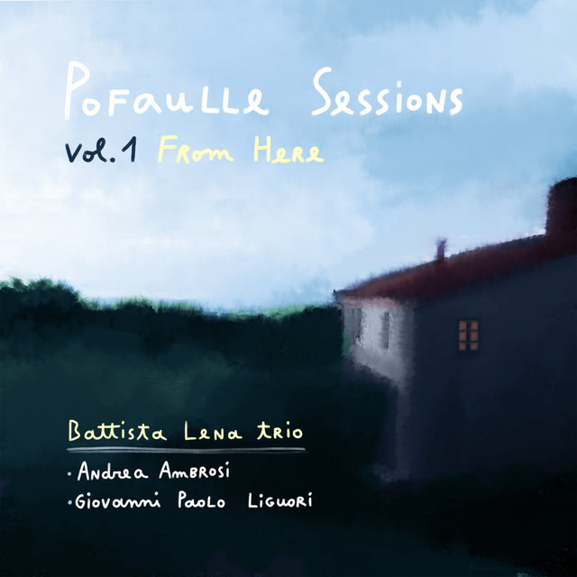 Pofaulle Sessions, Vol. 1: From Here