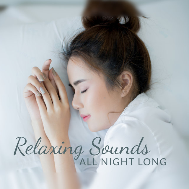 Relaxing Sounds All Night Long: Sleep Deeply and Fall Asleep, Water Sounds, Nature, Gentle Piano Melodies, Deep Sleep, Relaxing Moments