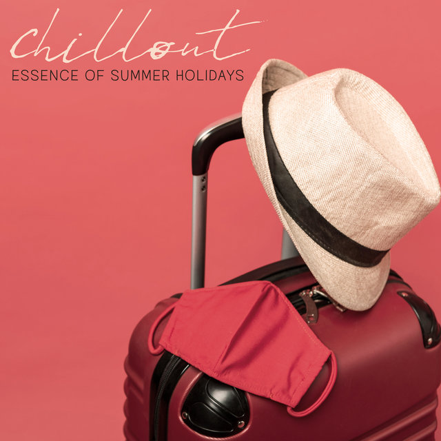 Chillout Essence of Summer Holidays - Collection of Selected Dance Music Perfect for a Disco on the Beach at Sunset, Night Party, Places and Faces, Ibiza Deep Lounge