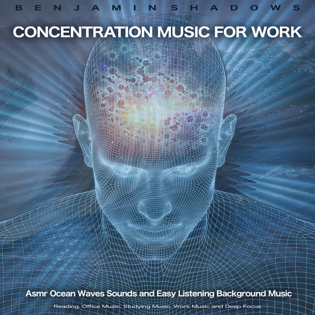 Concentration Music For Work: Asmr Ocean Waves Sounds and Easy Listening Background Music For Reading, Office Music, Studying Music, Work Music and Deep Focus
