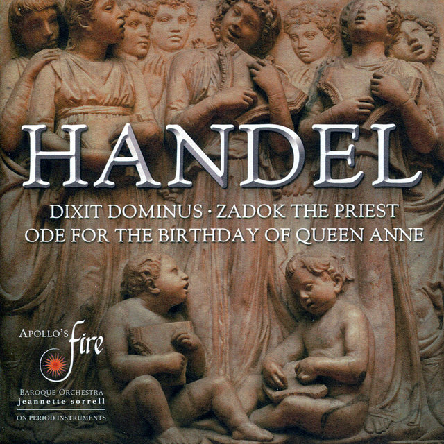 Handel: Dixit Dominus - Zadok the Priest - Ode for the Birthday of Queen Anne