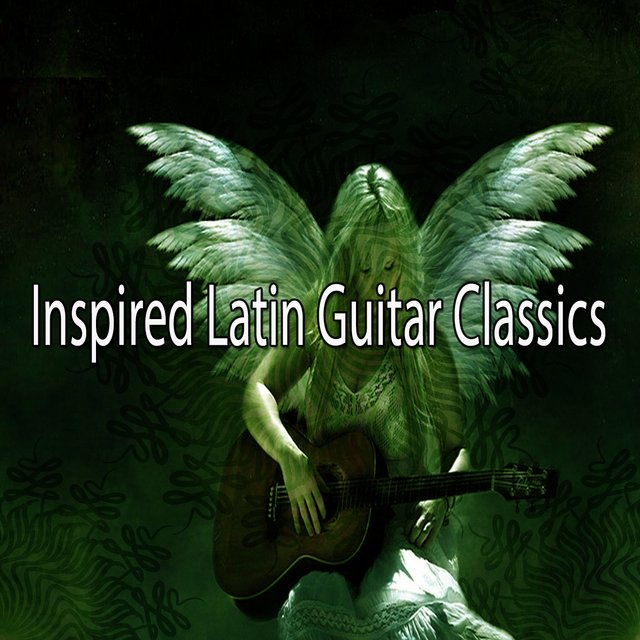 Inspired Latin Guitar Classics