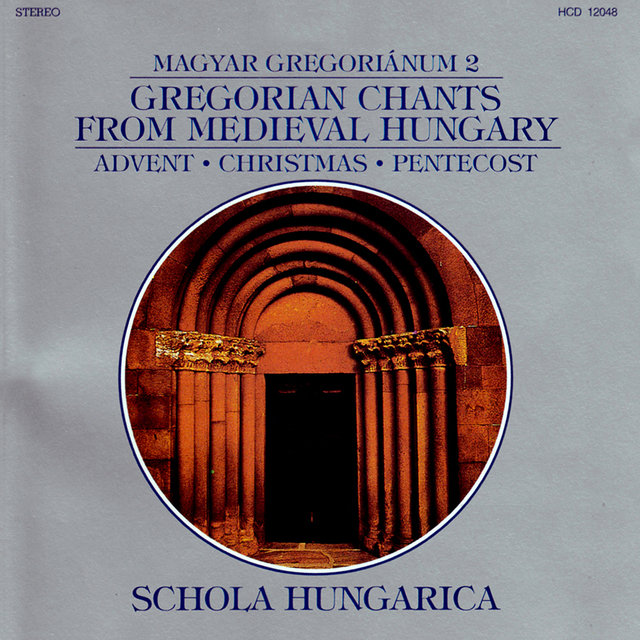 Gregorian Chants From Medieval Hungary, Vol. 2 - Advent / Christmas / Pentecost
