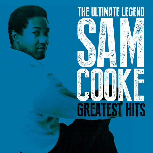 The Ultimate Legend Sam Cooke Greatest Hits