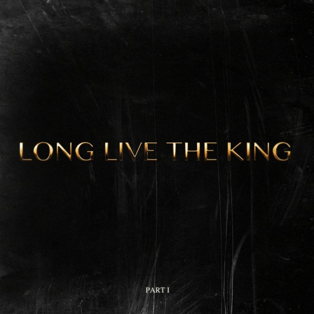Long Live The King (Pt. I)