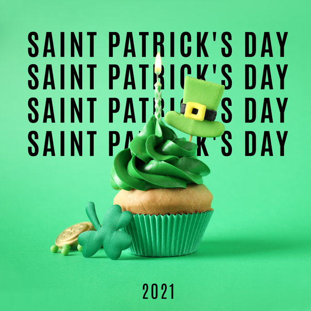 Saint Patrick's Day 2021 - Celebrate St. Patrick's Day at Home with Irish Dancing Music, Celtic Songs, Folk Instrumental Music