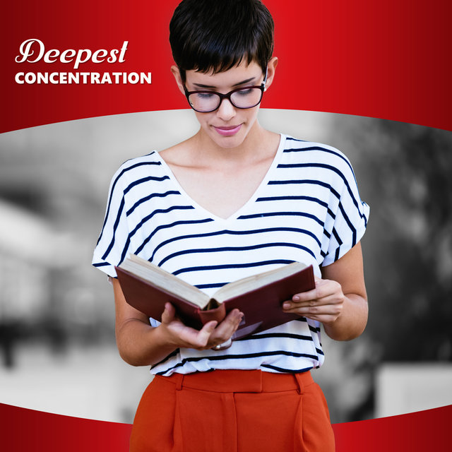 Deepest Concentration (Music for Study, Learning, Examination Sessions, Tests, Short Tests)