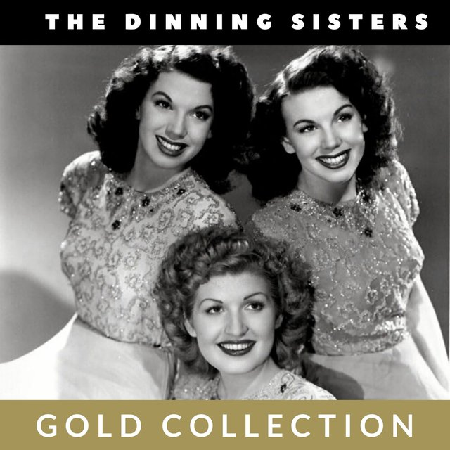 The Dinning Sisters - Gold Collection
