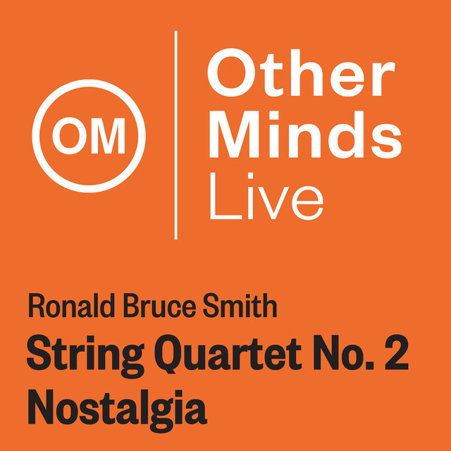 "Ronald Bruce Smith: String Quartet No. 2, ""Nostalgia"" (Live)"