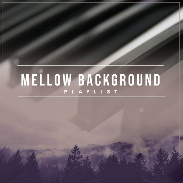 Mellow Background Piano Playlist