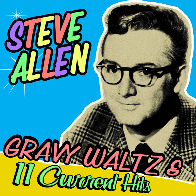 Gravy Waltz & 11 Current Hits!