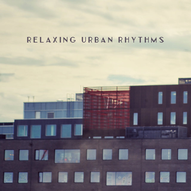 Relaxing Urban Rhythms - Compilation of Unique Instrumental Jazz That Will Make You Love This Music Genre, Jazz Lounge 2020, Saxophone, Piano, City Center