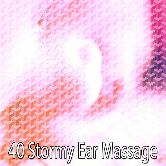 40 Stormy Ear Massage