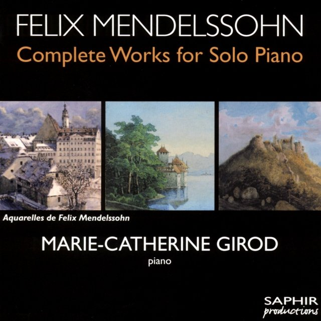 Mendelssohn: Complete Works for Solo Piano, Vol. 1