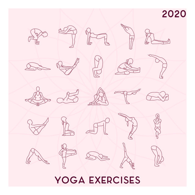 2020 Yoga Exercises - Slow New Age Melodies for Yoga & Relaxation
