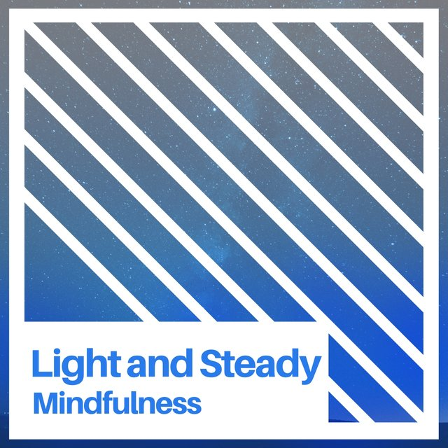 # 1 Album: Light and Steady Mindfulness