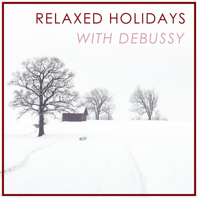 Relaxed Holidays with Debussy