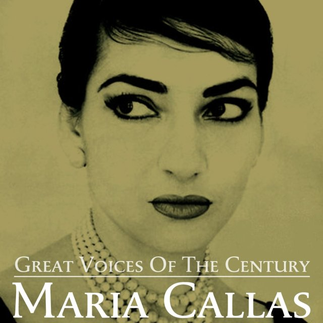 Great Voices of the Century Maria Callas