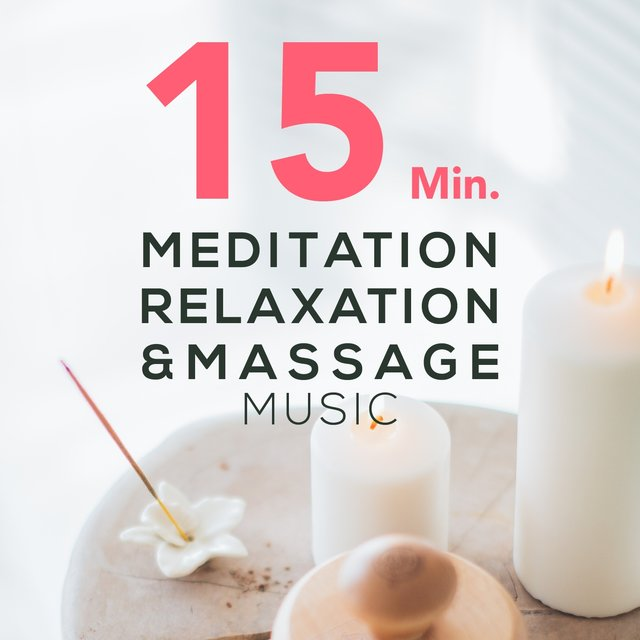 15 Min. Meditation, Relaxation & Massage Music