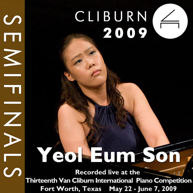 2009 Van Cliburn International Piano Competition: Semifinal Round - Yeol Eum Son